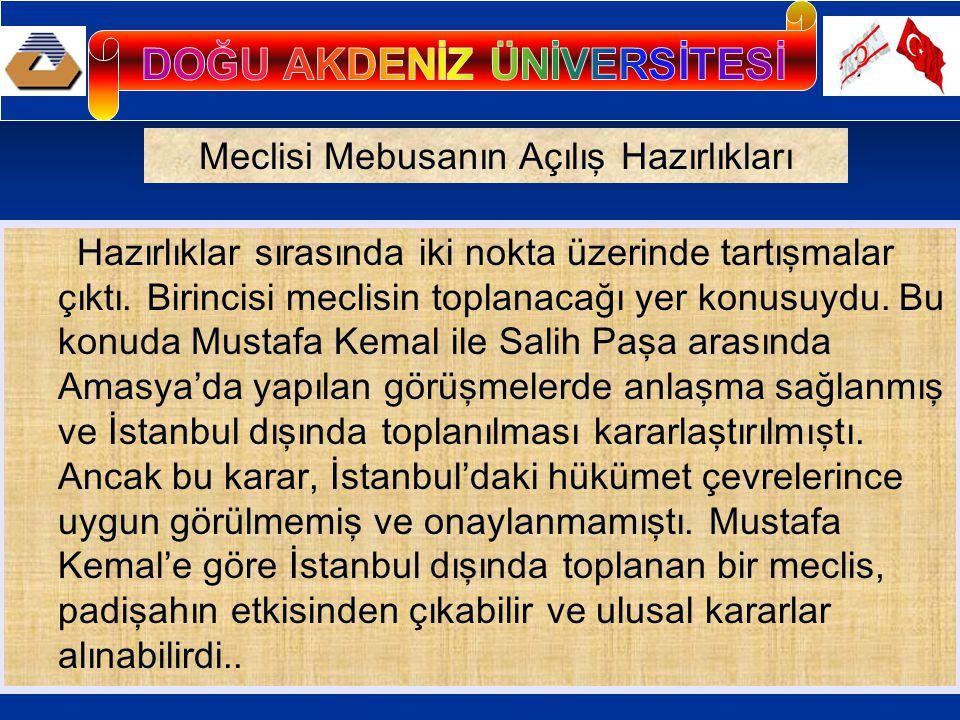 Ancak, Mustafa Kemal'in en yakın arkadaşları bile Meclis'in İstanbul dışında toplanmasına sıcak bakmıyorlardı.