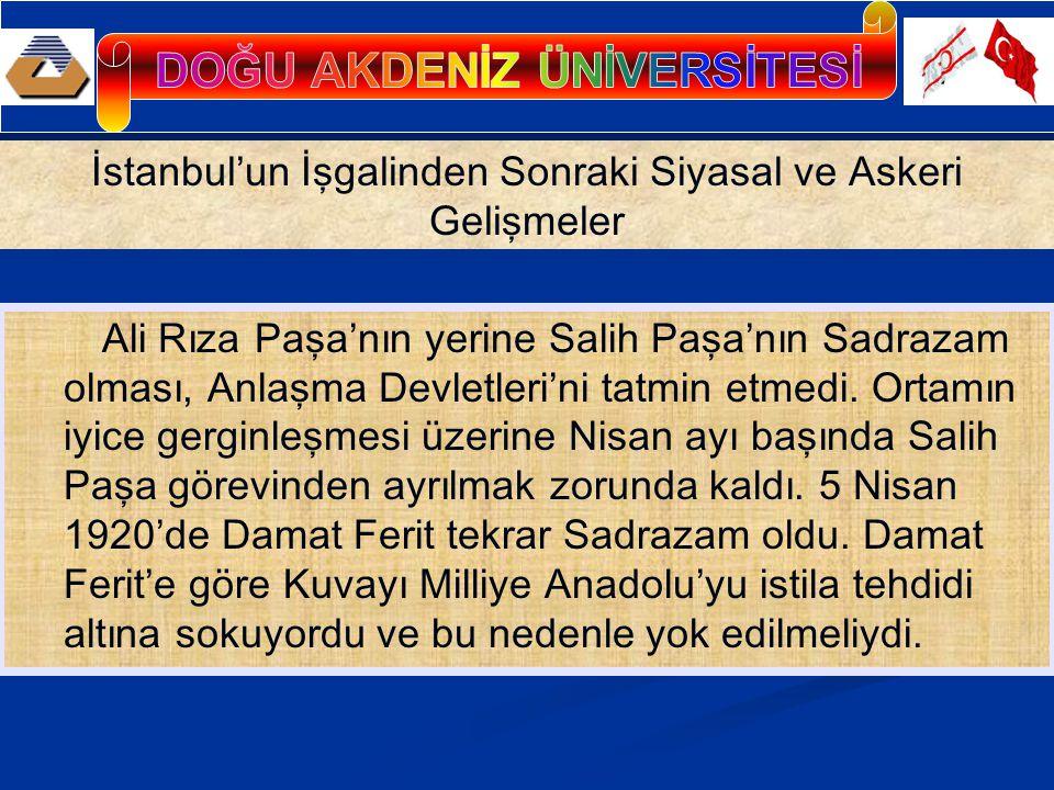 Bunun için öncelikle Mustafa Kemal'in yeni meclis çalışmalarına engel olmak istemiş ve bu yolla Kuvayı Milliye'nin güçsüz bırakılmasını amaçlamıştı.
