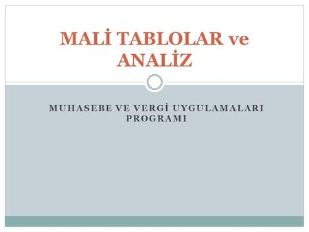 MALİ TABLOLAR ve ANALİZ