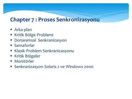 Chapter 7 : Proses Senkronizasyonu