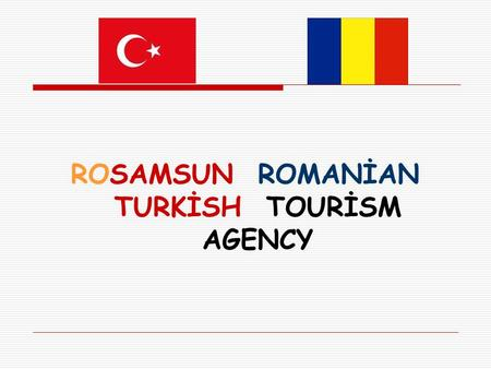 ROSAMSUN ROMANİAN TURKİSH TOURİSM AGENCY. BASINDA OKULUMUZ.