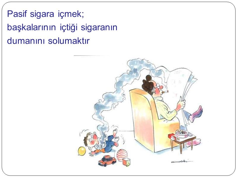KASTAMONU İL SAĞLIK MÜDÜRLÜĞÜ Pasif sigara içiciler de sigara bağımlıları kadar zarar görürler Pasif sigara içimi; - Akciğer kanserine - Kalp hastalıklarına - Çocuklarda akciğer ve solunum yolu hastalıklarına neden olur