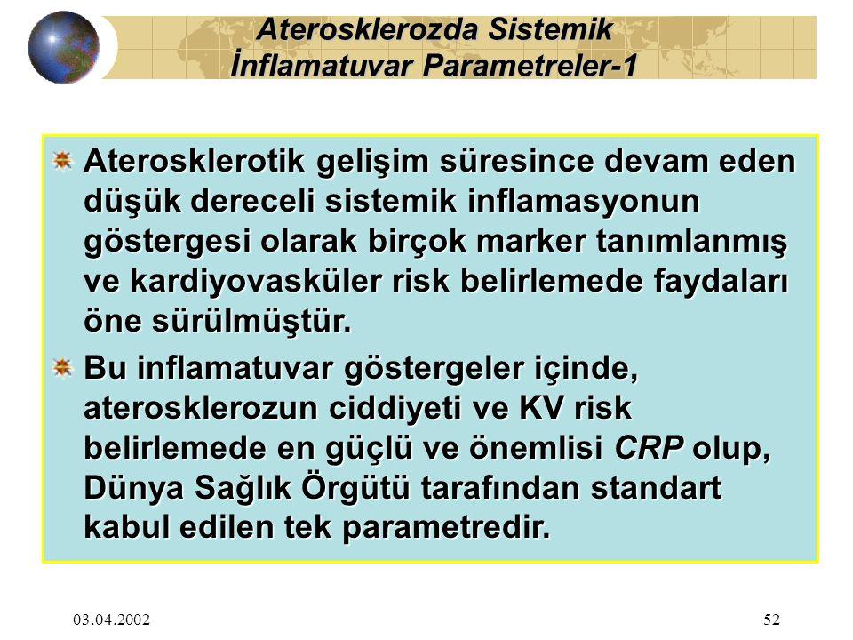 03.04.200253 Statinlerle yaplan çalışmalarda bu ilaçların lipid tedavisindeki etkinliği ve antilipidemik etkiden bağımsız olarak antiinflamatuvar ve kardiyovasküler risk azaltıcı etkilerini göstermek amacıyla CRP düzeylerinde azalma kriter olarak alınmıştır.