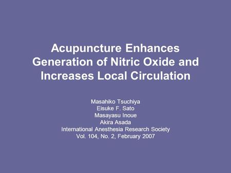 Acupuncture Enhances Generation of Nitric Oxide and Increases Local Circulation Masahiko Tsuchiya Eisuke F. Sato Masayasu Inoue Akira Asada International.