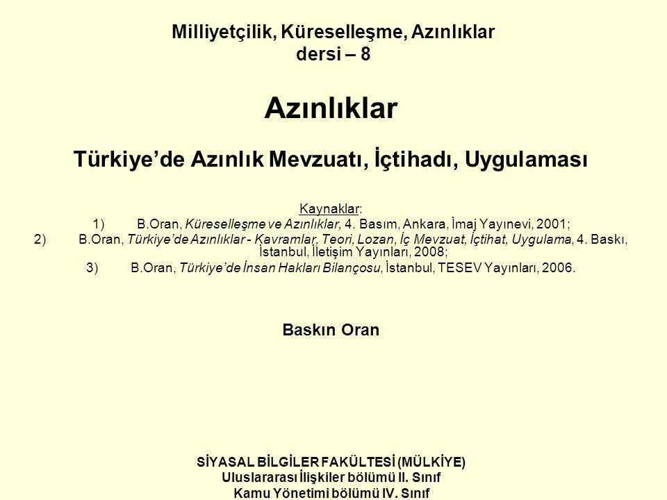 2 Türkiye'de Azınlık Mevzuatı ve Uygulaması: Anayasa ve Yasalar 1) Any.