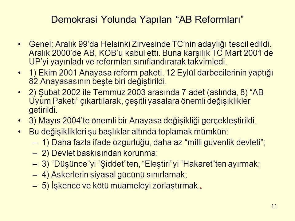 12 1) Daha fazla İfade Özgürlüğü, daha az Milli Güvenlik Devleti Türk milli çıkarlarına karşı hiçbir düşünce ve mülahaza  faaliyet korunma göremez .