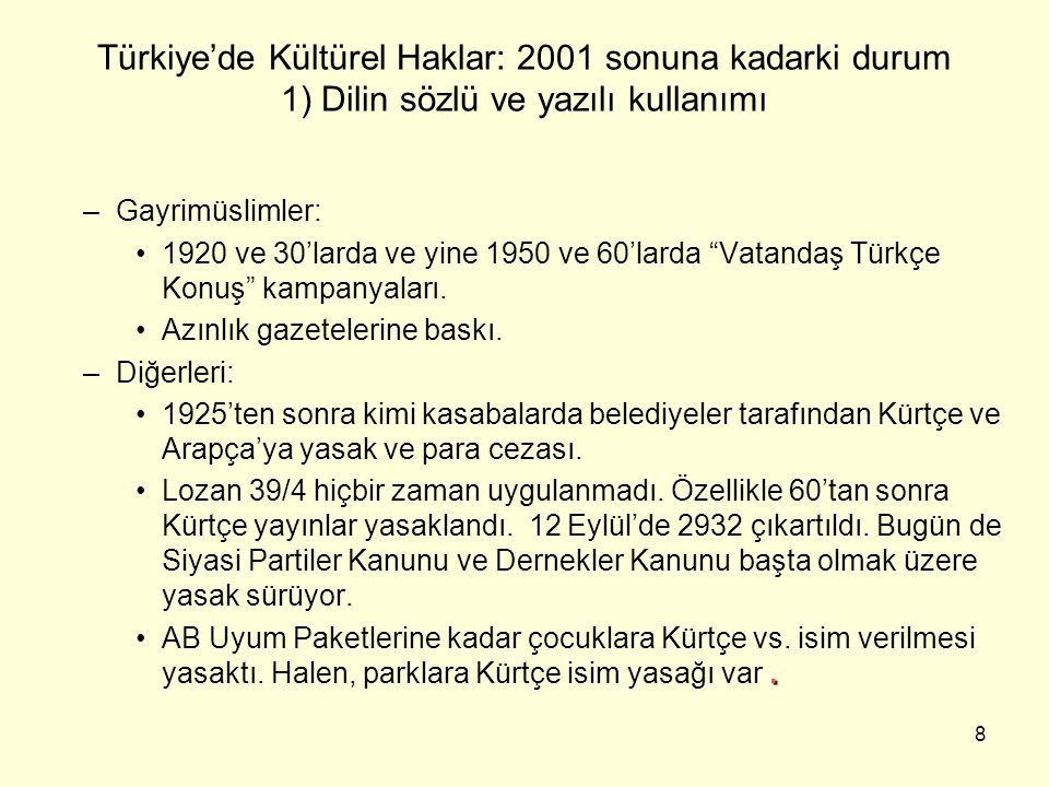 9 2) Dilin Öğretimi ve Kültürün Korunması-Geliştirilmesi Gayrimüslimler: –Md.40'ın çeşitli ihlalleri: –Annesi Ermeni olmayanlar Ermeni okullarına alınmadı; –Medeni Kanundaki velayet eşitliğine rağmen, karma evlilikten doğan çocuklar Ermeni okullarına hâlâ alınmıyor; –Aralık 93'te Ermenice yasaklandı ve geri alındı; –625s.