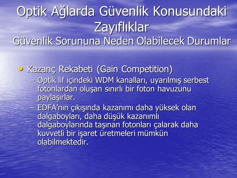 Optik Ağlarda Güvenlik Konusundaki Zayıflıklar Güvenlik Sorununa Neden Olabilecek Durumlar Kazanç Rekabeti (Gain Competition) Kazanç Rekabeti (Gain Competition) Şekil-3.