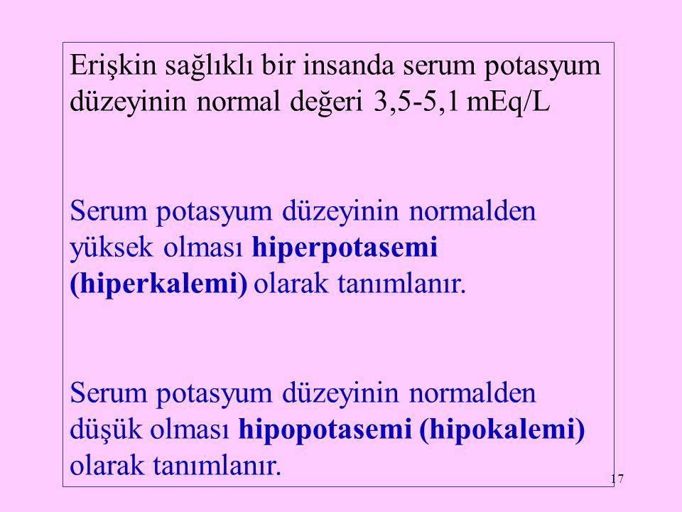 18 Klorür (Cl - ) temel ekstrasellüler anyondur.