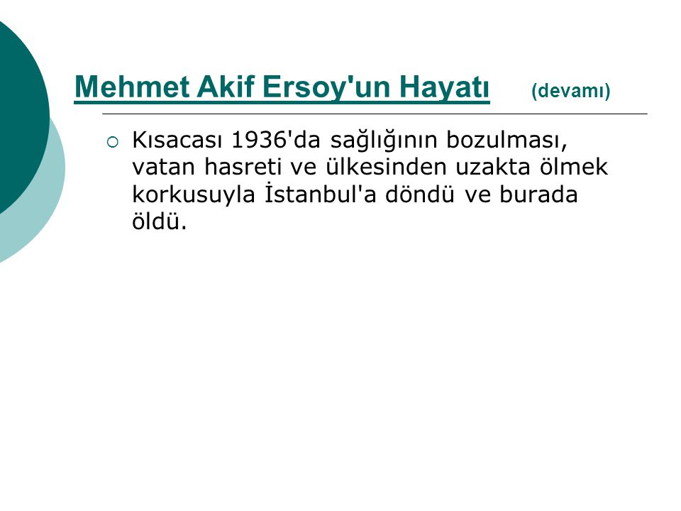 Şahsiyeti:  Mehmet Akif, düşündüğünü söyleyen, yazan ve yaşayan bir insandı.Sözünün eri dürüst bir insandı