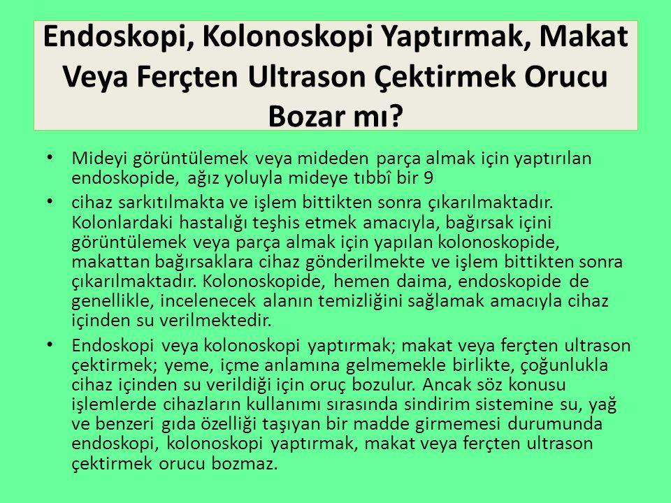 İdrar Kanalının Görüntülenmesi, Kanala İlaç Akıtılması Orucu Bozar mı.