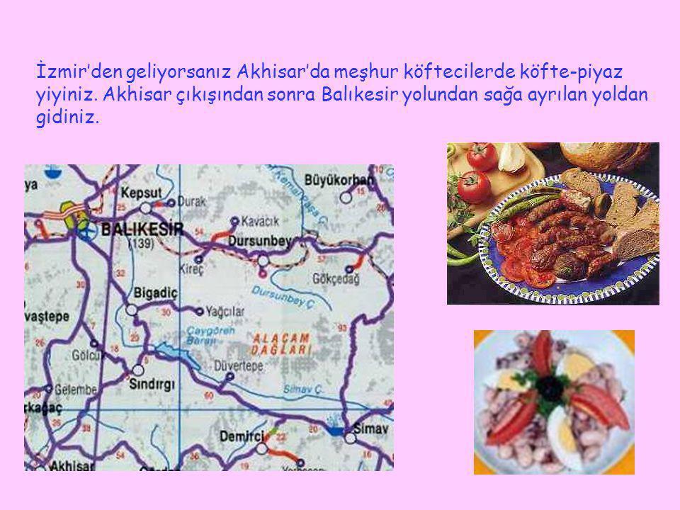 Bigadiç'ten 25 km, Akhisar'dan 59 km sonra Sındırgı'ya varırsınız.