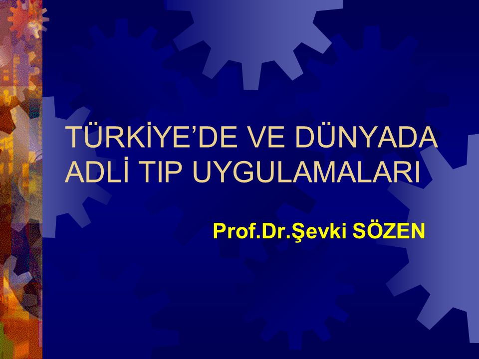 TÜRKİYE'DE ADLİ TIP UYGULAMALARI  Adli Tıp Kurumu  Merkez  Grup başkanlıkları  Şube müdürlükleri  Adli Tıp Anabilim Dalları  Adli Tıp Enstitüleri  İstanbul  Ankara ADALET BAKANLIĞI