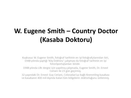 W. Eugene Smith – Country Doctor (Kasaba Doktoru)