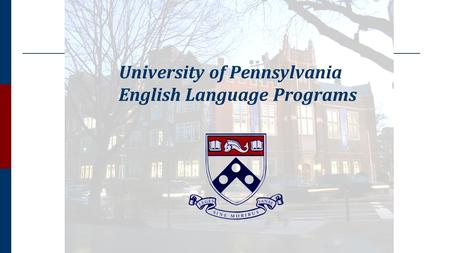 University of Pennsylvania English Language Programs.
