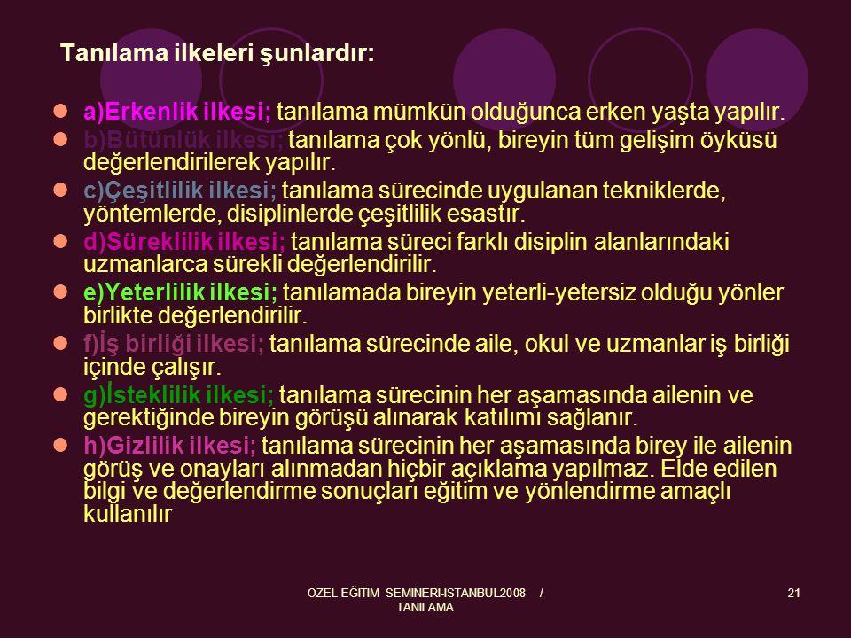 ÖZEL EĞİTİM SEMİNERİ-İSTANBUL2008 / TANILAMA 22 Özel eğitim gerektiren bireylerin tanılanması ve eğitim hizmetlerinin belirlenmesinde 2 tür modelden yararlanılmaktadır.