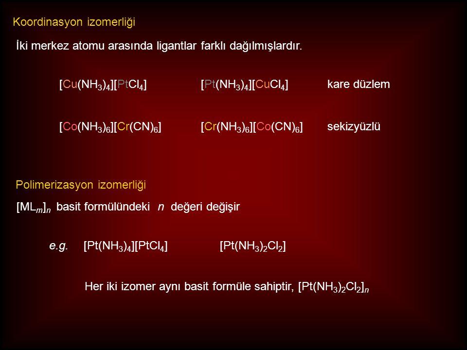 Bağlanma izomerliği Ambidentat ligantlar, 1 den farklı verici atoma sahip ligantlardır.