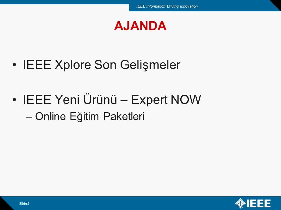 IEEE Information Driving Innovation Slide 3 IEL ile nelere erişirsiniz.