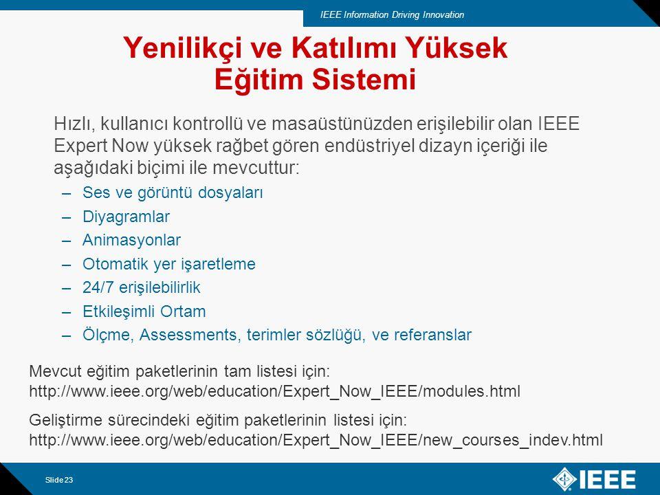 IEEE Information Driving Innovation Slide 24 Basit ve Uyumlu Kullanıcı Arayüzü Önceki görüntüleri götürür.