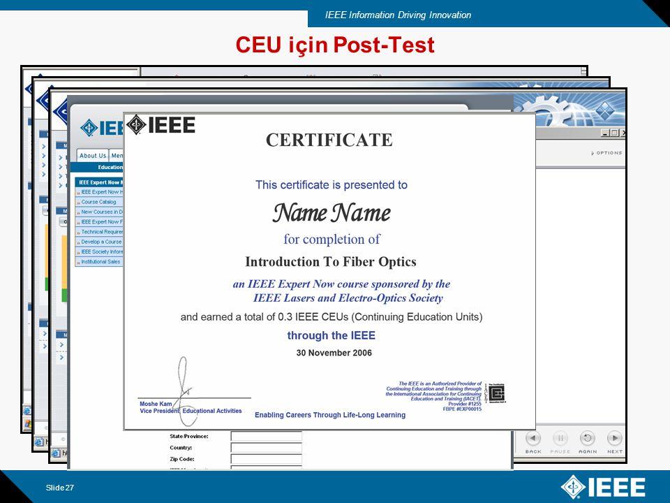 IEEE Information Driving Innovation Slide 28 IEEE Expert Now'un Tedariği –Siparişiniz IEEE'ye temsilci firma tarafından iletilir.