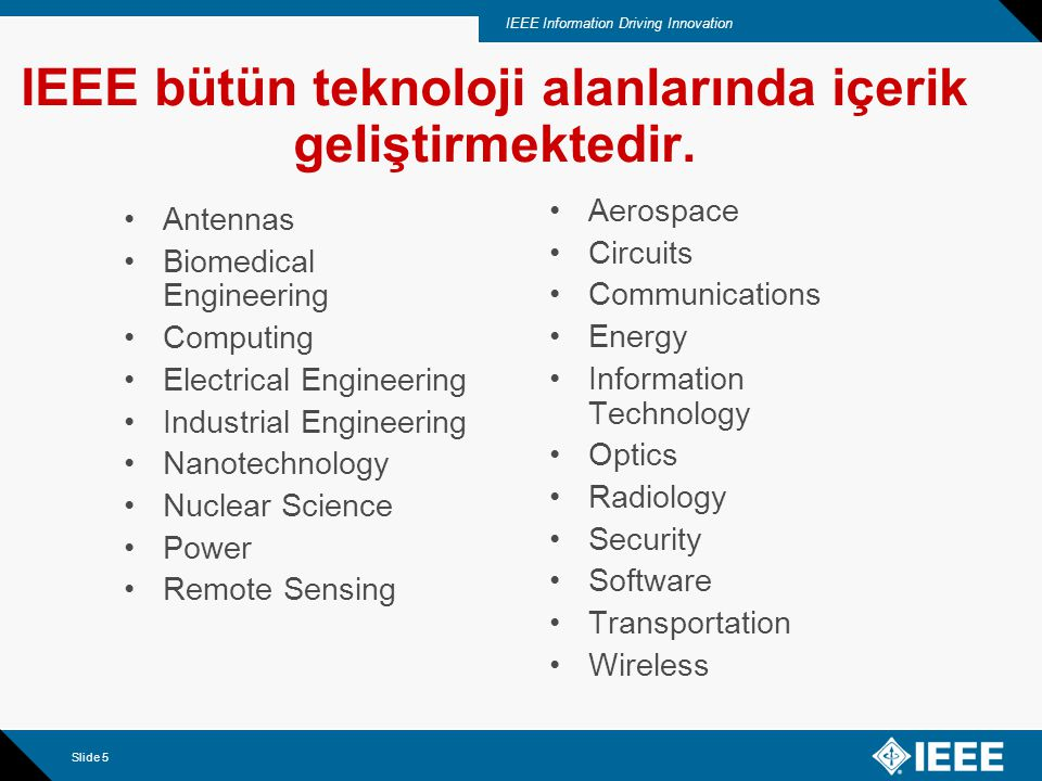 IEEE Information Driving Innovation 2007 IEEE Xplore Yenilikler