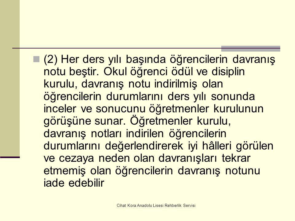 Cihat Kora Anadolu Lisesi Rehberlik Servisi (2) Her ders yılı başında öğrencilerin davranış notu beştir.