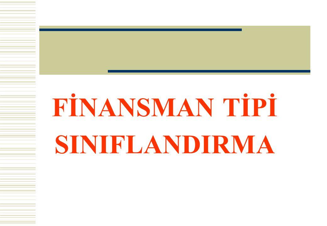 FİNANS TİPİ 1 Düzeyden oluşmaktadır.Ödemenin Hangi Bütçeden yapılacağını belirtir.