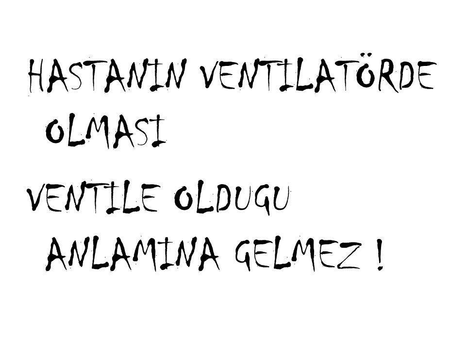 Neyi monitörize ediyoruz Hastayı mı Ventilatörü mü.