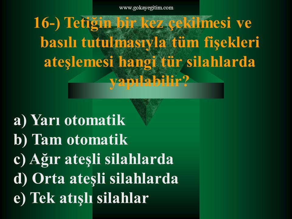 www.gokayegitim.com 17-) Silahın taşınması sırasında nelere dikkat etmek gereklidir.