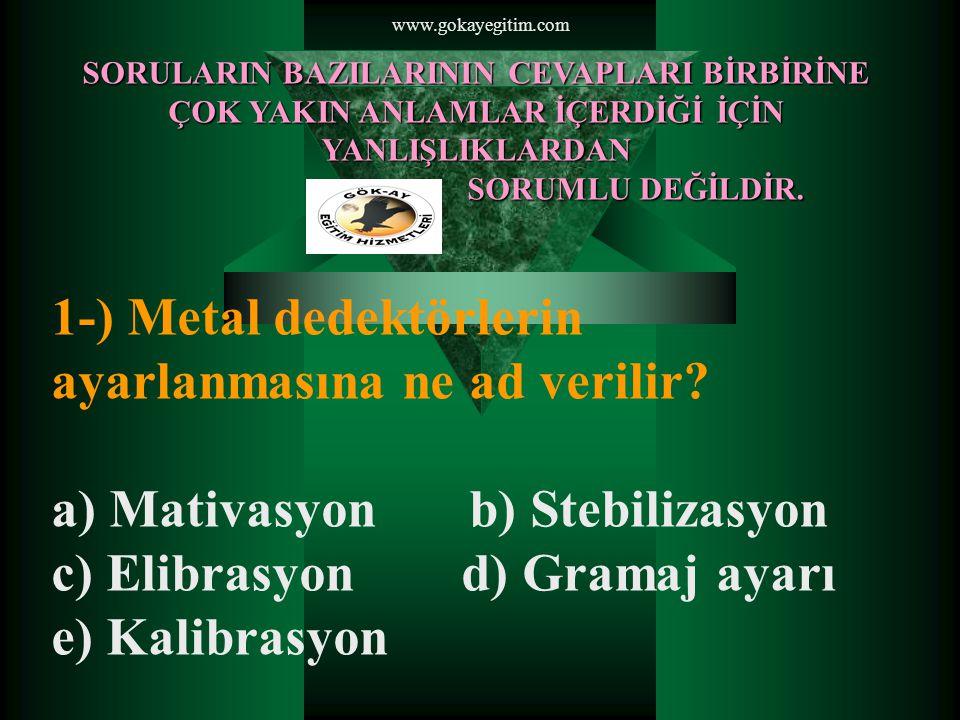 www.gokayegitim.com 2-) Aşağıdakilerden hangisi devriye görevlisinin özelliklerinden değildir.