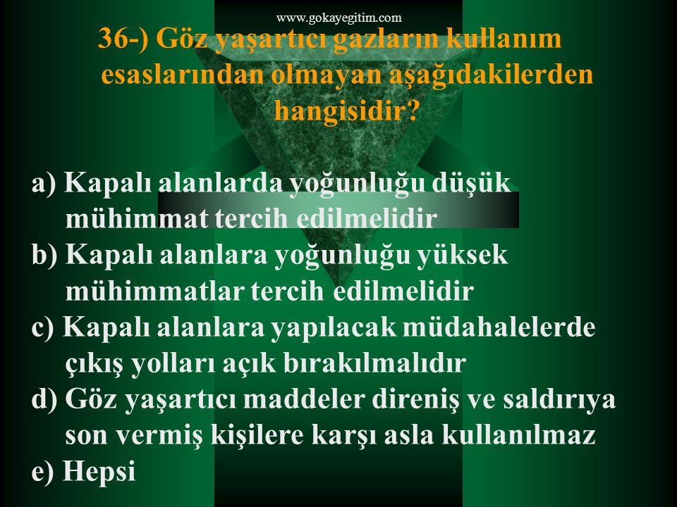 www.gokayegitim.com 37-) Aşağıdakilerden hangisi iç kanama belirtisidir a) Öksürük b) Baş ağrısı c) Morarma d) İdrar miktarında azalma e) Kulak çınlaması