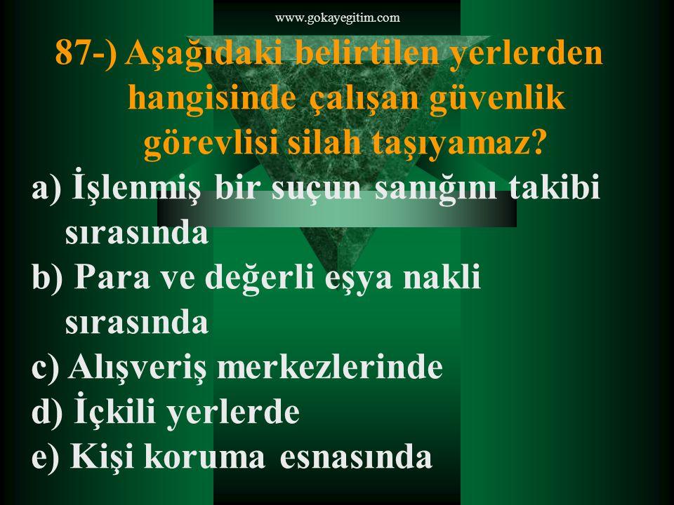 www.gokayegitim.com 88-) Aşağıdakilerden hangisi sevilebilen kişilik özellikleri arasında yer almaz.