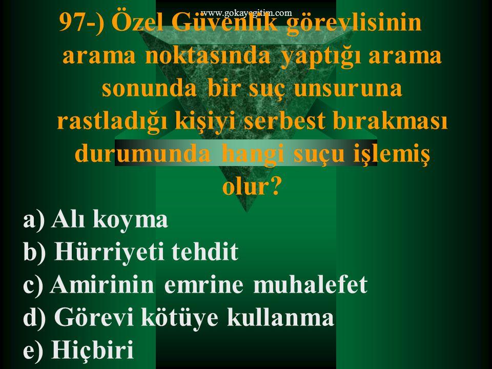 www.gokayegitim.com 98-) Aşağıdakilerden hangisi özel güvenlik komisyonunun görevlerinden değildir.