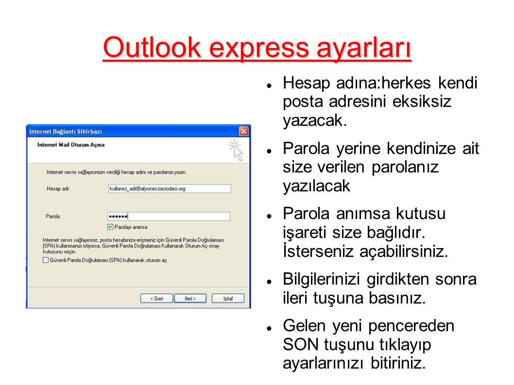 Outlook express ayarları Ayarlarınız bittiğinde yeni bir ekran gelecek.