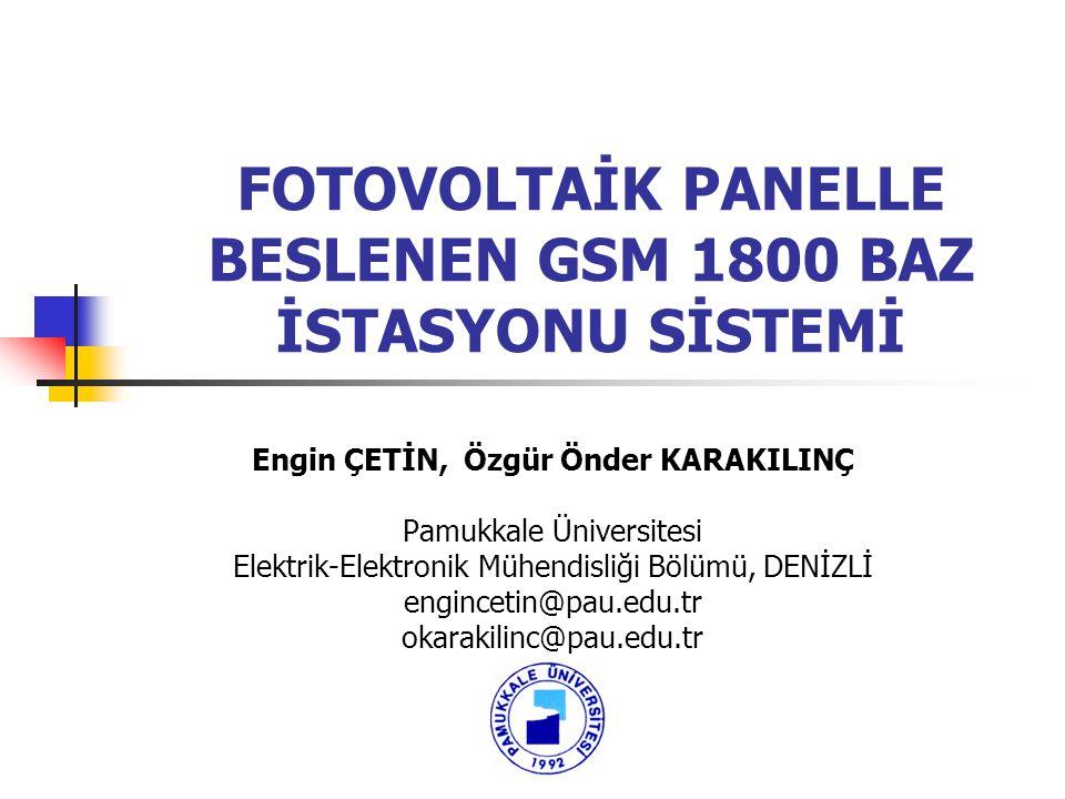 İçerik Enerji İhtiyacı Alternatif Enerji Kaynakları Fotovoltaik Enerji Sistemi GSM 1800 Baz İstasyonu Uygulaması Sistem Özellikleri Dikkat Edilmesi Gerekenler Sonuç ve Öneriler