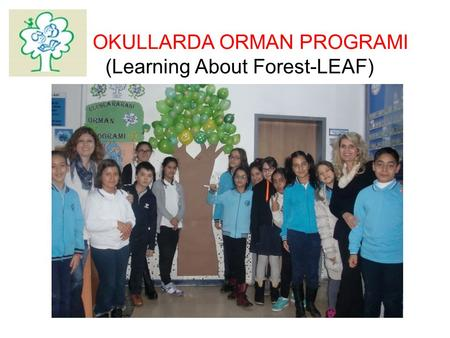 OKULLARDA ORMAN PROGRAMI (Learning About Forest-LEAF)