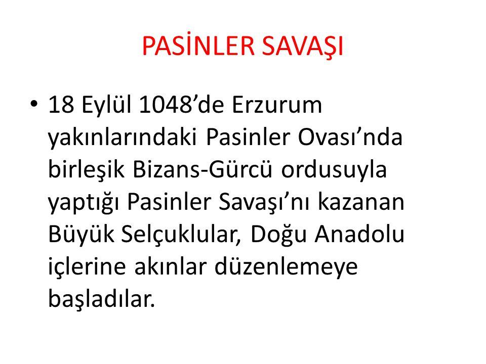 Pasinler Savaşı ile Anadolu'nun kapıları Türklere aralanmıştır.