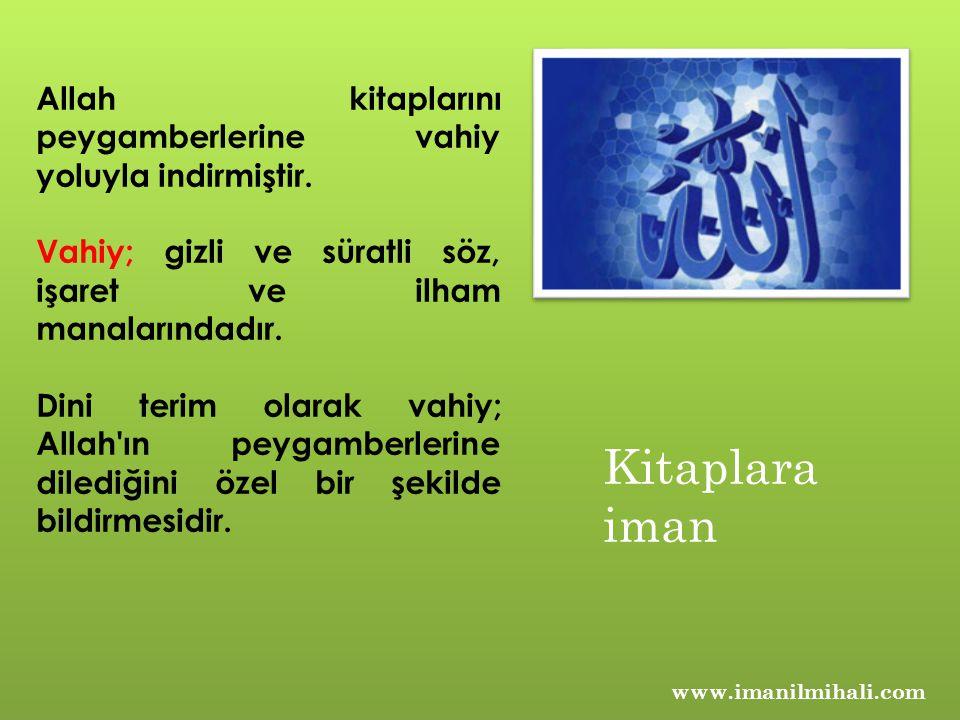 www.imanilmihali.com Vahiy Kuran-ı Kerim de söylenen şekliyle üç çeşittir.