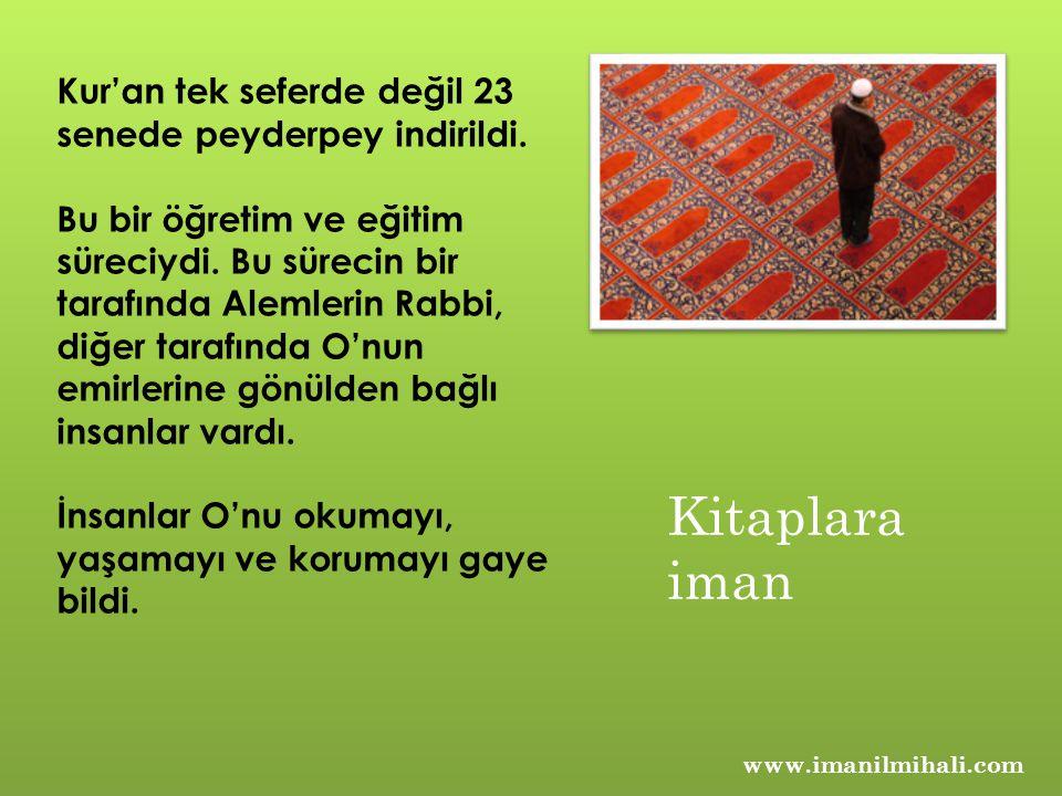 Kur'an önce doğru bir imanın esaslarını sapasağlam yerleştirdi.