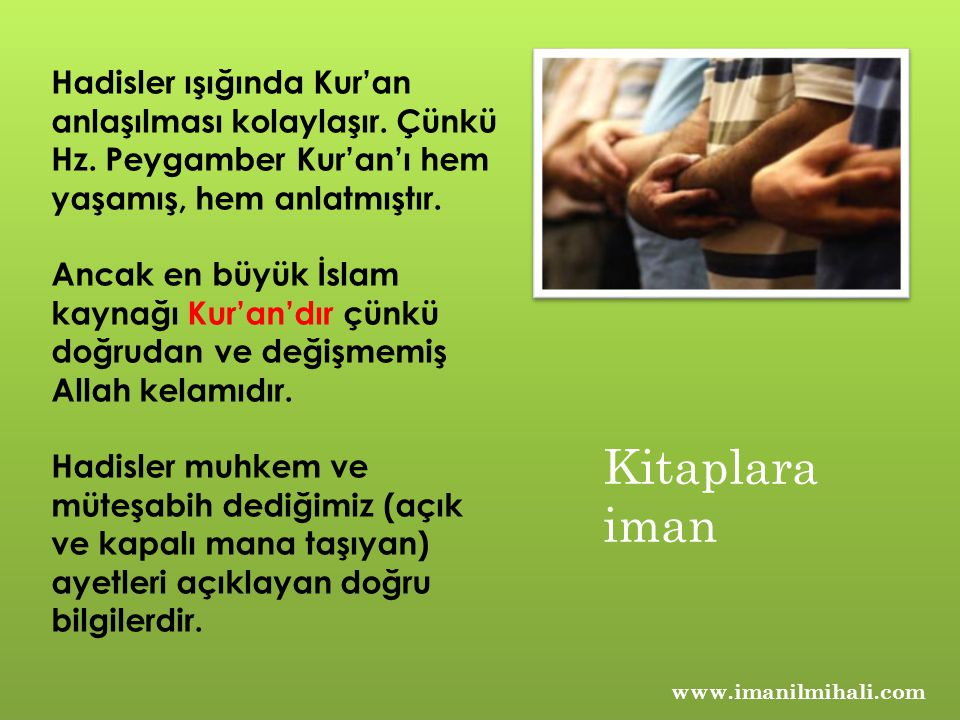 www.imanilmihali.com Kul İslam'ı Kur'an'dan öğrenir.