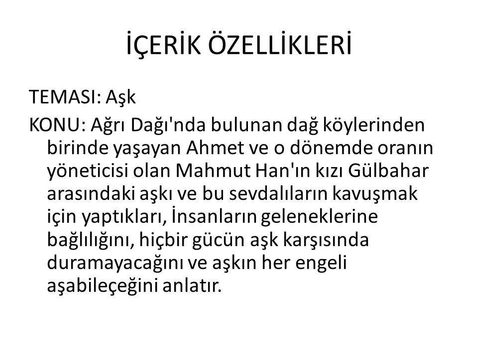 kahramanlar Eserin belli başlı kahramanları; Ahmet, Sofi, Mahmut Han ve Gülbahar' dır AHMET: Sarışın.