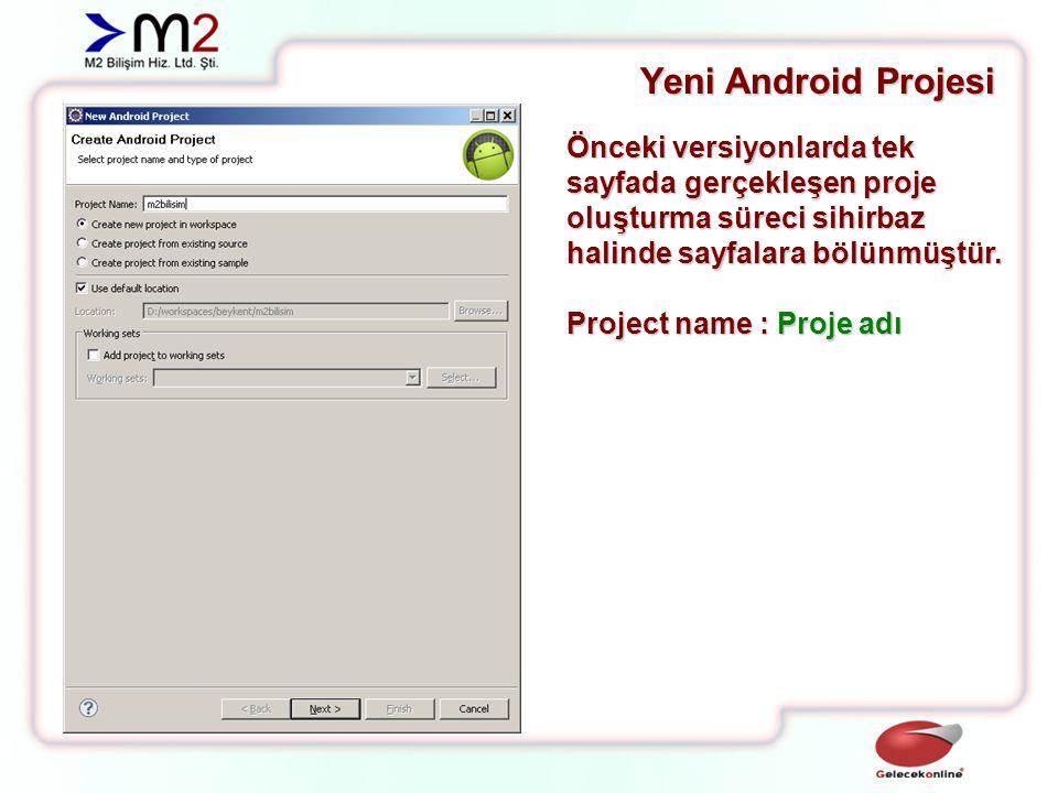 Yeni Android Projesi Build target : Android versiyonu, mutlaka seçiyoruz,