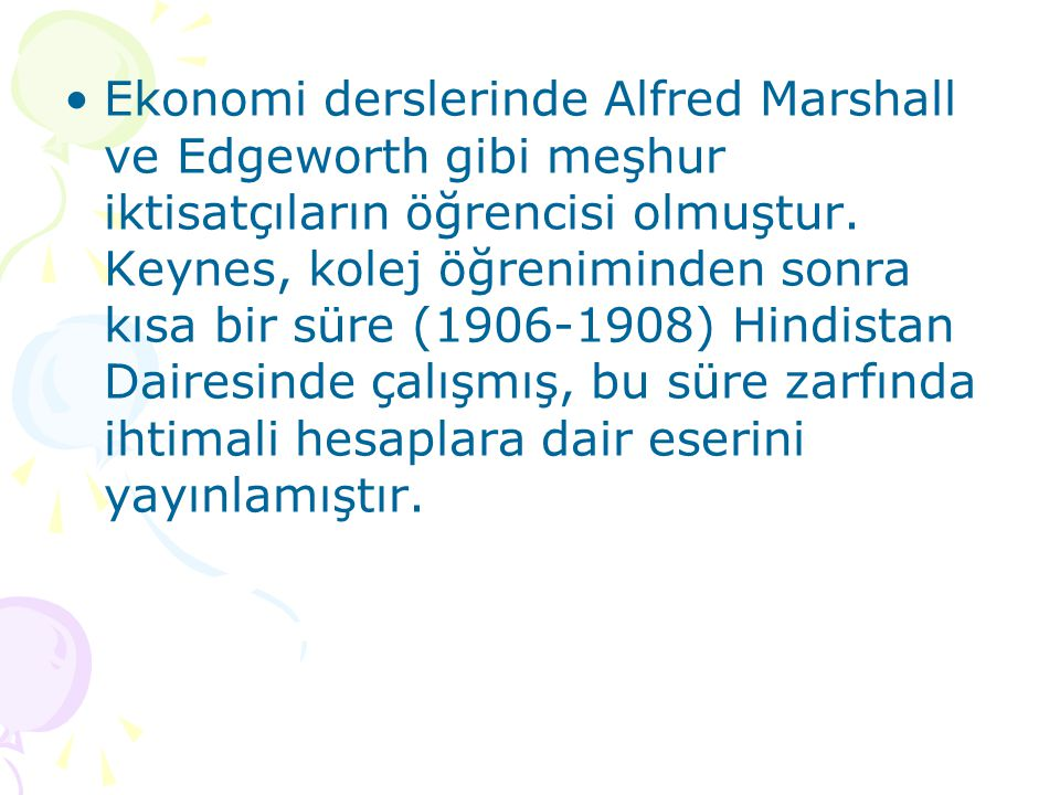1909 da hocası Alfred Marshall tarafından King Koleji ne alınmıştır.