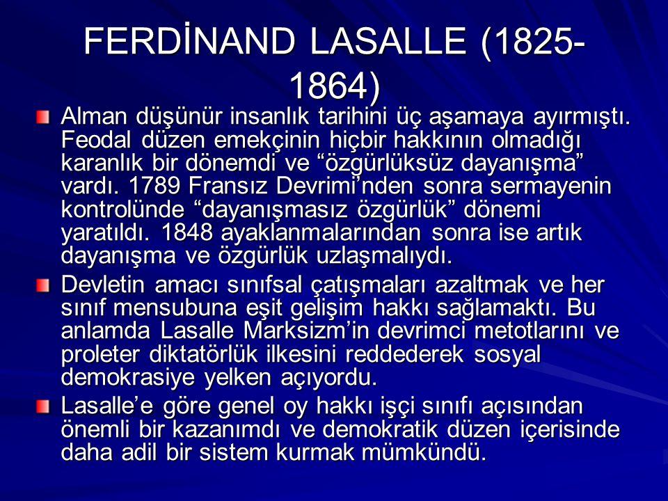 EDUARD BERNSTEİN (1850- 1923) Revizyonizm babasıdır ve bu anlamda Ortodoks Marksistler tarafından şiddetle eleştirilir.