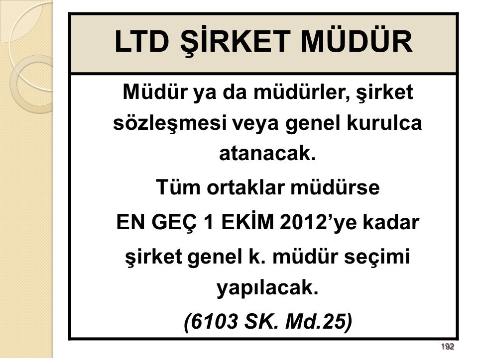 193193 LTD/MÜDÜRÜN YERLEŞİM YERİ Yeni TTK ya göre, şirket müdürlerinden en az birisinin yerleşim yerinin Türkiye de bulunması gerekiyor.