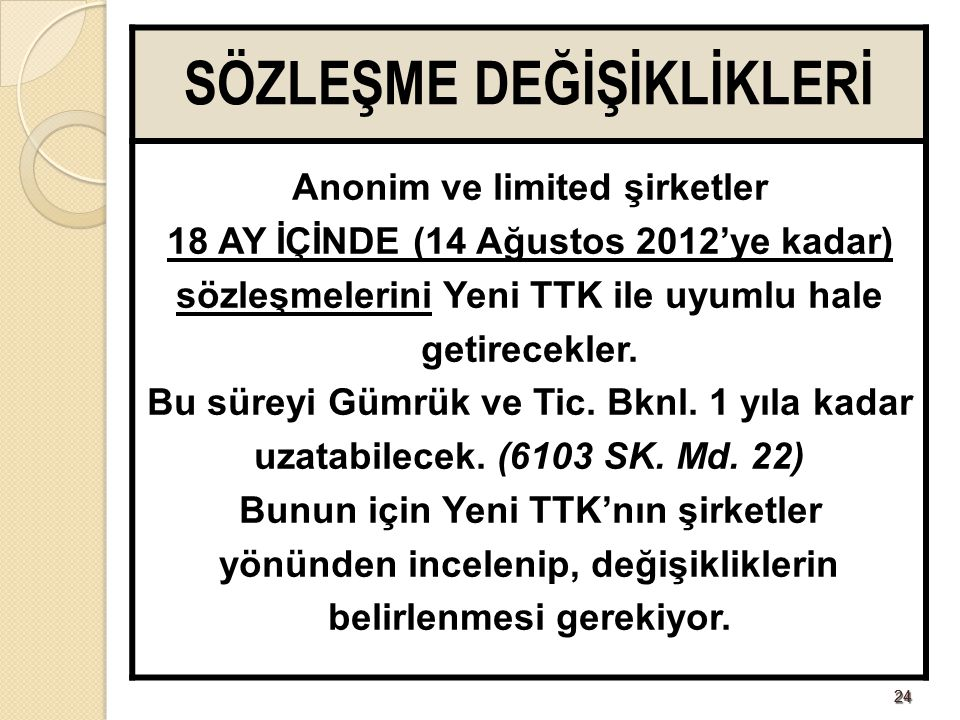 2525 ASGARİ SERMAYE Limited Şirket 10 bin TL A.Ş.
