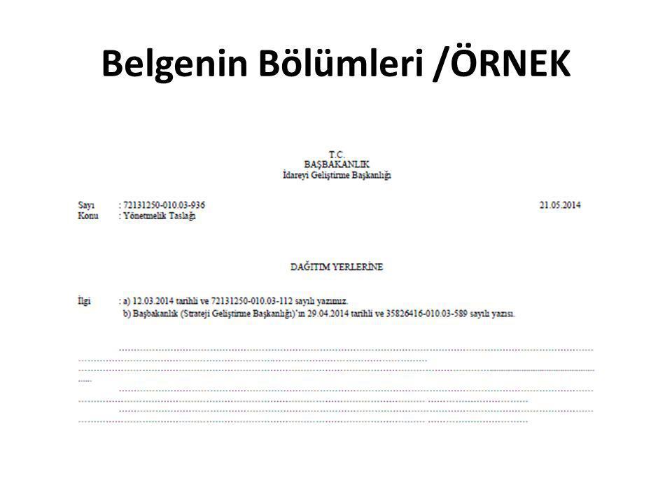 Belgenin Bölümleri İlgi İlgi, belgenin bağlantılı olduğu diğer belge ya da belgelerin belirtildiği bölümdür.