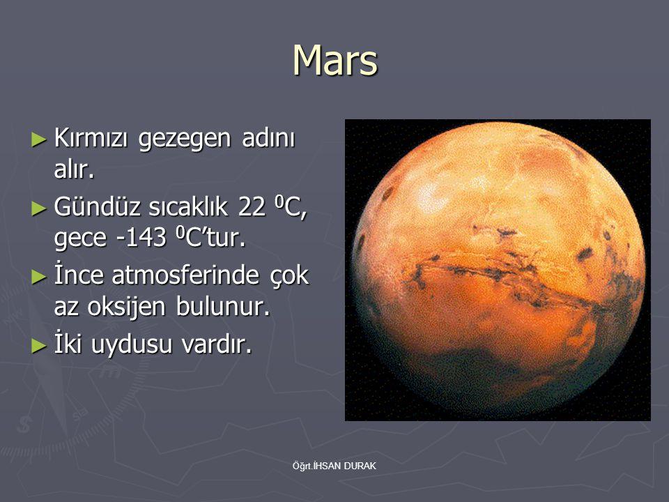 Öğrt.İHSAN DURAK Jüpiter ► En büyük gezegendir.