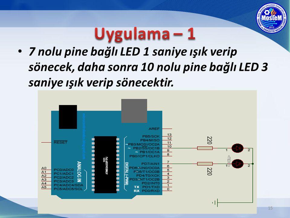 16 void setup() { pinMode(7,OUTPUT); pinMode(10,OUTPUT); } void loop() { digitalWrite(7,HIGH); delay(1000); digitalWrite(7,LOW); digitalWrite(10,HIGH); delay(3000); digitalWrite(10,LOW); }