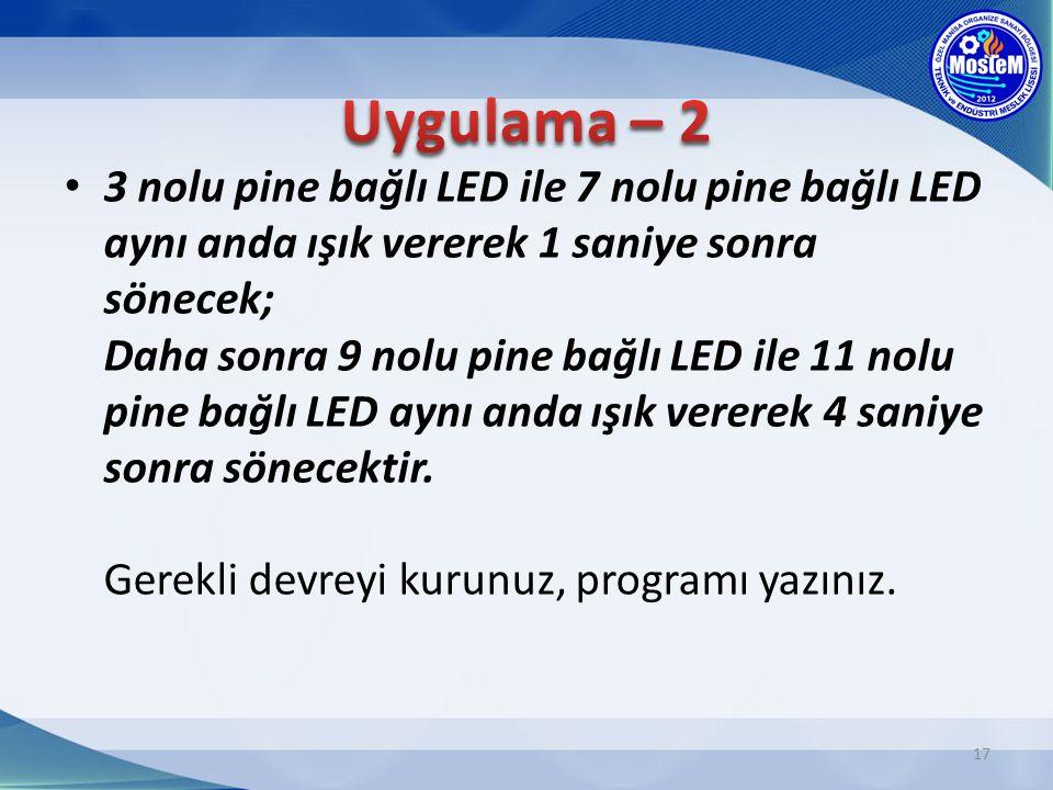 18 8 adet LED bağlayarak, karaşimşek şeklinde ışık vermesini sağlayan devreyi kurunuz ve programı yazınız.